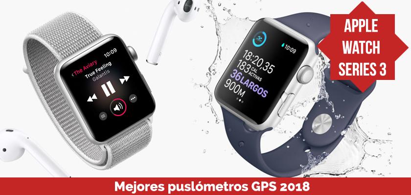 Los mejores pulsometros GPS 2018 - Apple Watch Series 3