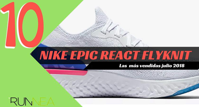Las 15 zapatillas de running más vendidas del mes de julio 2018 - Nike React Epic Flyknit