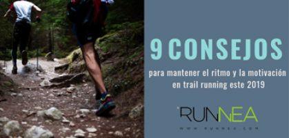 9 consejos para mantener el ritmo y la motivación en trail running este 2019