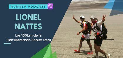 Hablamos con Lionel Nattes de los 150km de la Half Marathon Sables Perú