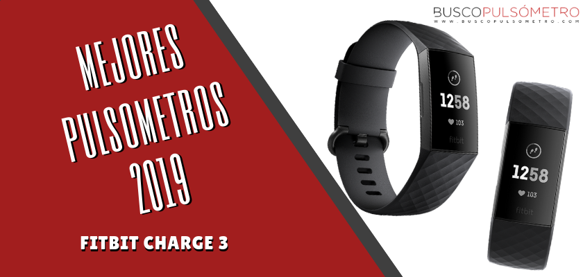 Mejores Pulsometros 2019 - Fitbit Charge 3