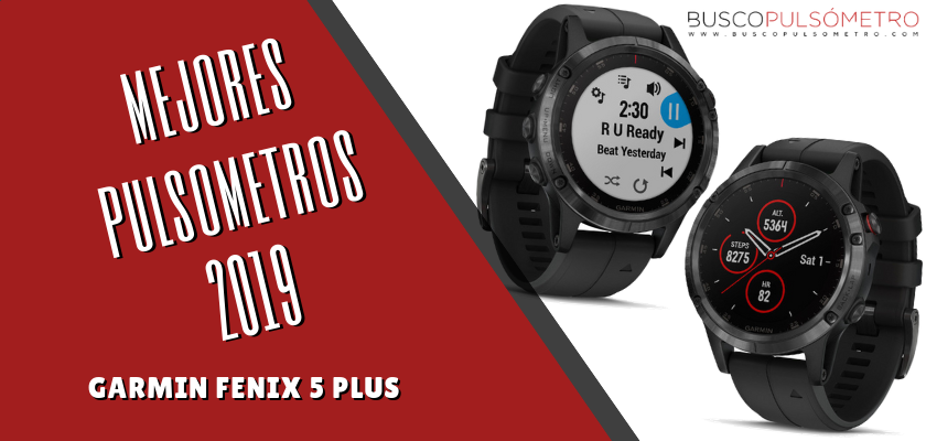 Mejores Pulsometros 2019 - Garmin Fenix 5 Plus