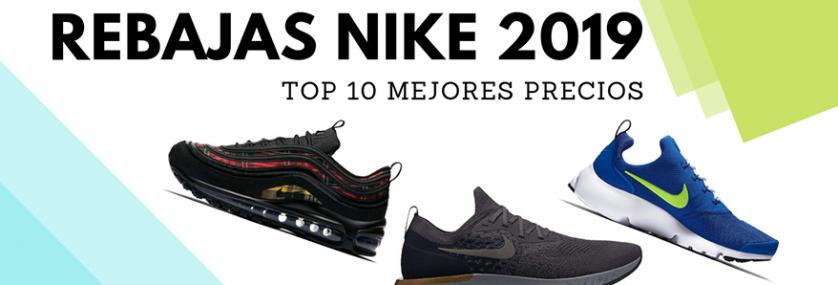 premium selection 80d0c 7aa53 Rebajas Sneakers Nike 2019  Nuestro top 10 de zapatillas con mejores precios
