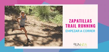 Las mejores zapatillas trail running para empezar a correr