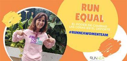 Run Equal, el poder de cambiar las cosas al que también se suma el Runnea Women Team