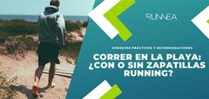 ¿Correr en la playa con o sin las zapatillas de running puestas?