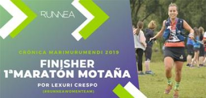 Crónica Marimurumendi 2019: ¡Finisher en su primer maratón de montaña en la Ehunmilak tras superar 42km y +2300m!