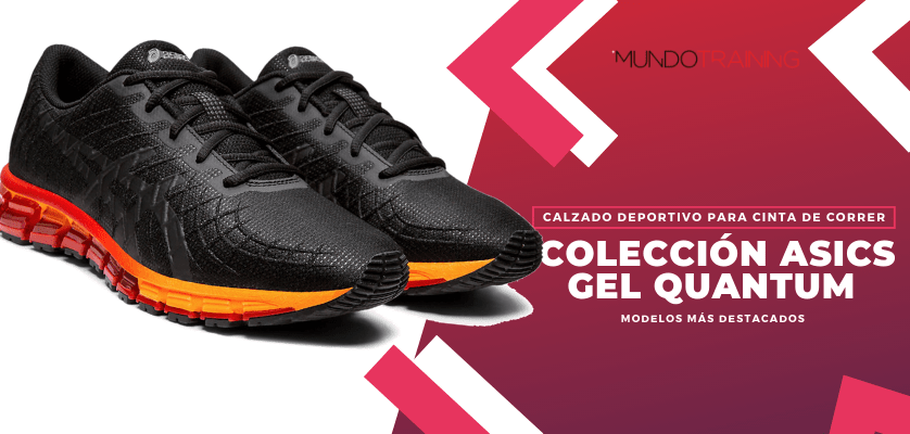 ¿Qué zapatillas deportivas usas en la cinta de correr? Te recomendamos las ASICS Gel Quantum