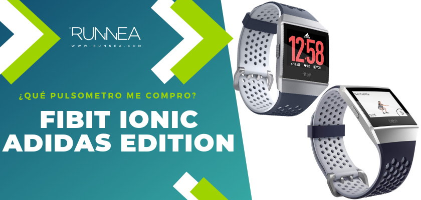 Qué pulsometro me compro - Fitbit Ionic Adidas Edition