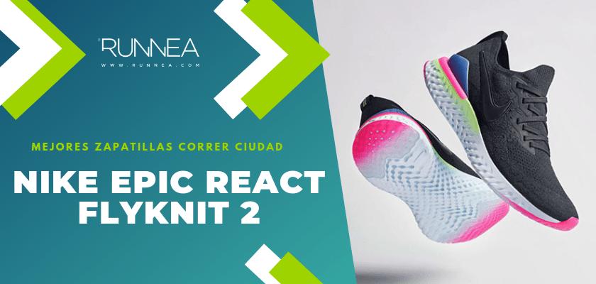 Las 10 mejores zapatillas para correr por la ciudad, Nike Epic React Flyknit 2