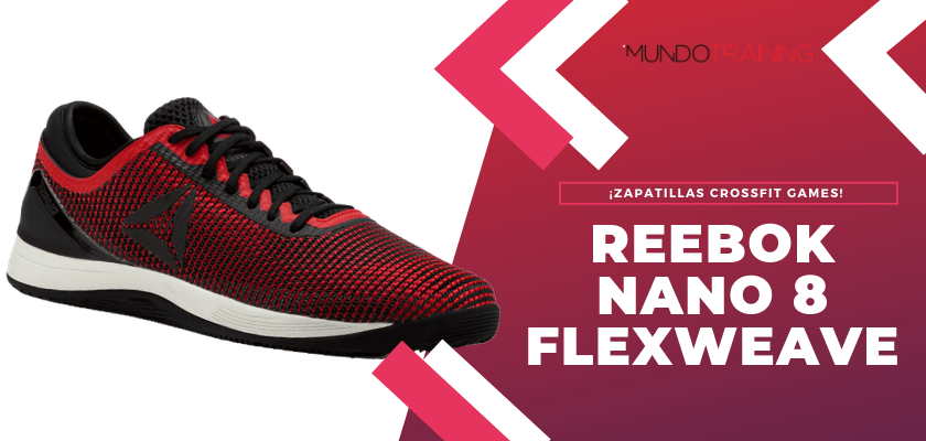 Las mejores zapatillas Reebok CrossFit Games - Reebok Nano 8 Flexweave