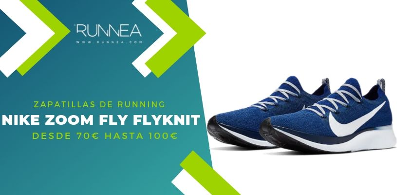 Las 15 zapatillas running de Nike más destacadas por rango de precio, Nike Zoom Fly Flyknit