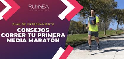 7 consejos para correr tu primera media maratón con éxito