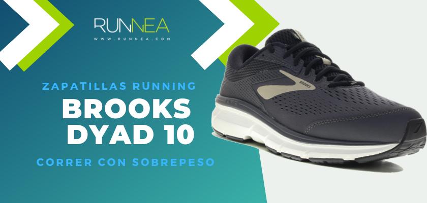 Mejores zapatillas para empezar a correr con sobrepeso 2019 - Brooks Dyad 10