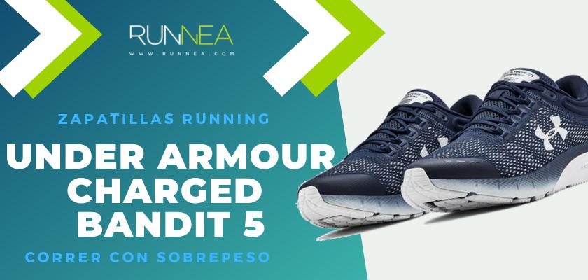 Mejores zapatillas para empezar a correr con sobrepeso 2019 - Under Armour Charged Bandit 5