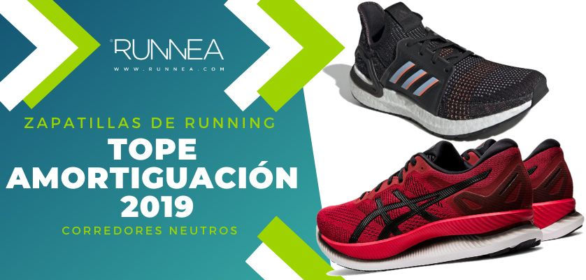 satélite entusiasmo personalizado  Mejores zapatillas de running tope de amortiguación 2019 para runneantes  neutros