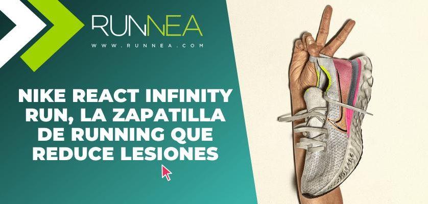 Nike React Infinity Run, la zapatilla de running que reduce lesiones