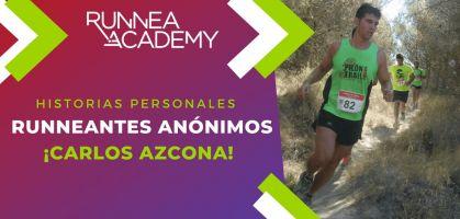 Historias personales de runneantes anónimos: ¡Carlos Azcona!