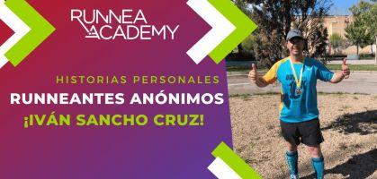 Historias personales de runneantes anónimos: ¡Iván Sancho Cruz!
