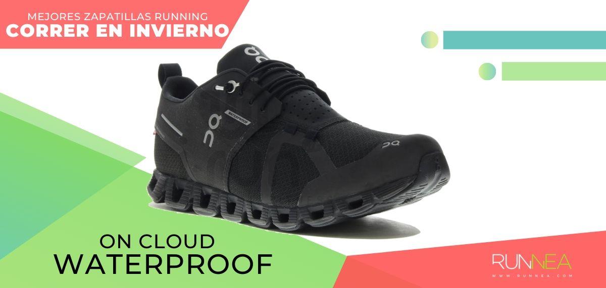 Las mejores zapatillas de running para correr en invierno y bajo la lluvia, On Cloud Waterproof