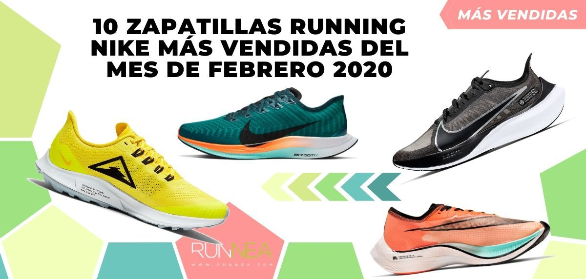 Impresionismo el propósito Especial  10 zapatillas de running de Nike más vendidas del mes de febrero 2020
