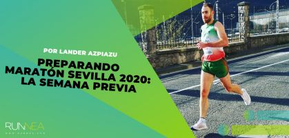 Semana previa al Maratón Sevilla 2020: Consejos básicos de preparación para afrontar esta 42k