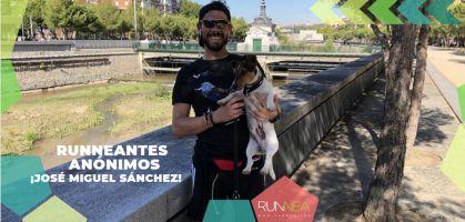 Historias personales de runneantes anónimos: ¡José Miguel Sánchez!