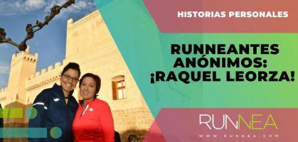 Historias personales de runneantes anónimos: ¡Raquel Leorza!