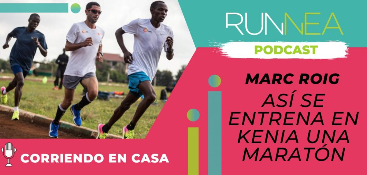 Podcast: Así entrena Kipchoge en Kenia la maratón, con Marc Roig