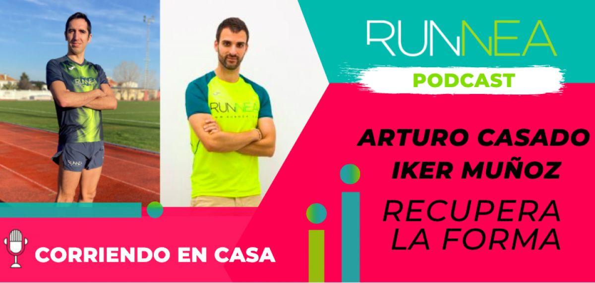 Podcast: Cómo recuperar la forma tras el confinamiento con Arturo Casado e Iker Muñoz