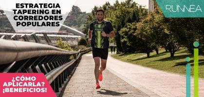 ¿Cómo afrontar de manera correcta las semanas de tapering (reducción) en tu entrenamiento?
