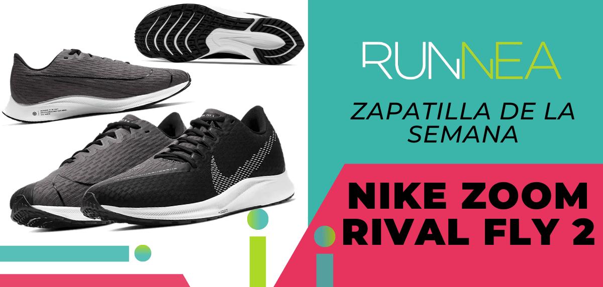 Zapatilla de la semana: Nike Zoom Rival Fly 2
