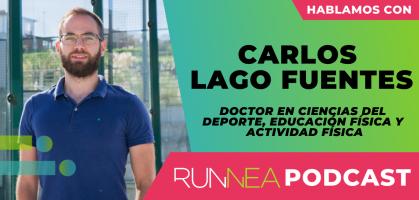 Hablamos de Mujer y Running con Carlos Lago Fuentes, Doctor en Ciencias de la Actividad Física y el Deporte