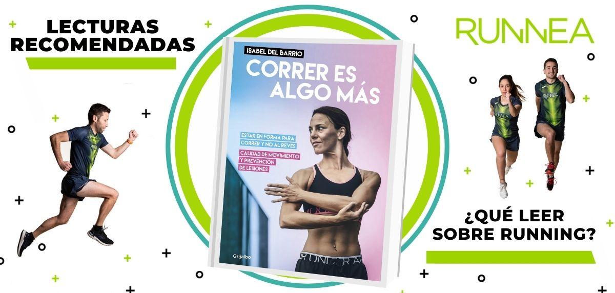 Libros de running y nutrición que deberías leer para convertirte en un mejor corredor, Correr es algo más