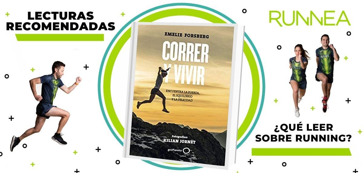 Libros de running y nutrición que deberías leer para convertirte en un mejor corredor, Correr y vivir