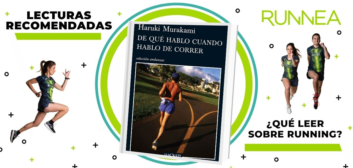 Libros de running y nutrición que deberías leer para convertirte en un mejor corredor, De qué hablo cuando hablo de correr