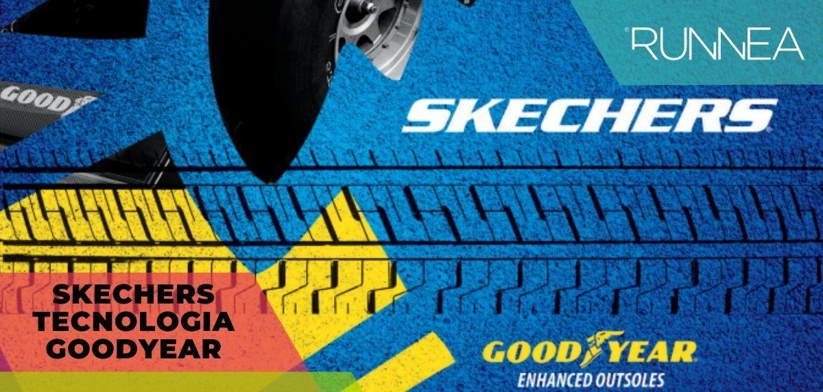 Tecnología GoodYear en Skechers: tracción,estabilidad, agarre y durabilidad