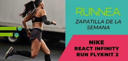 Zapatilla de la semana: Nike React Infinity Run Flyknit 2