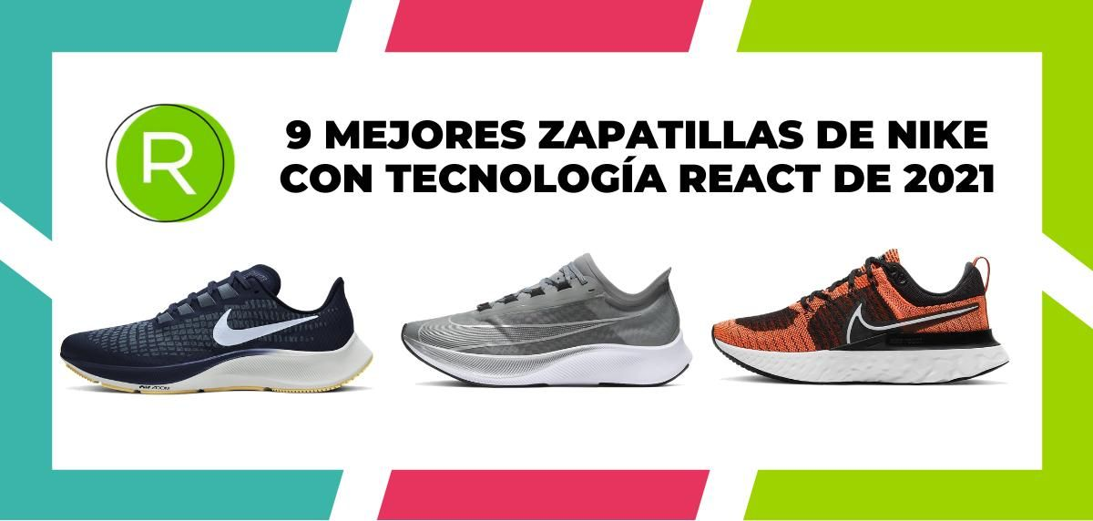 Las 9 mejores zapatillas de Nike con la tecnología React de 2021