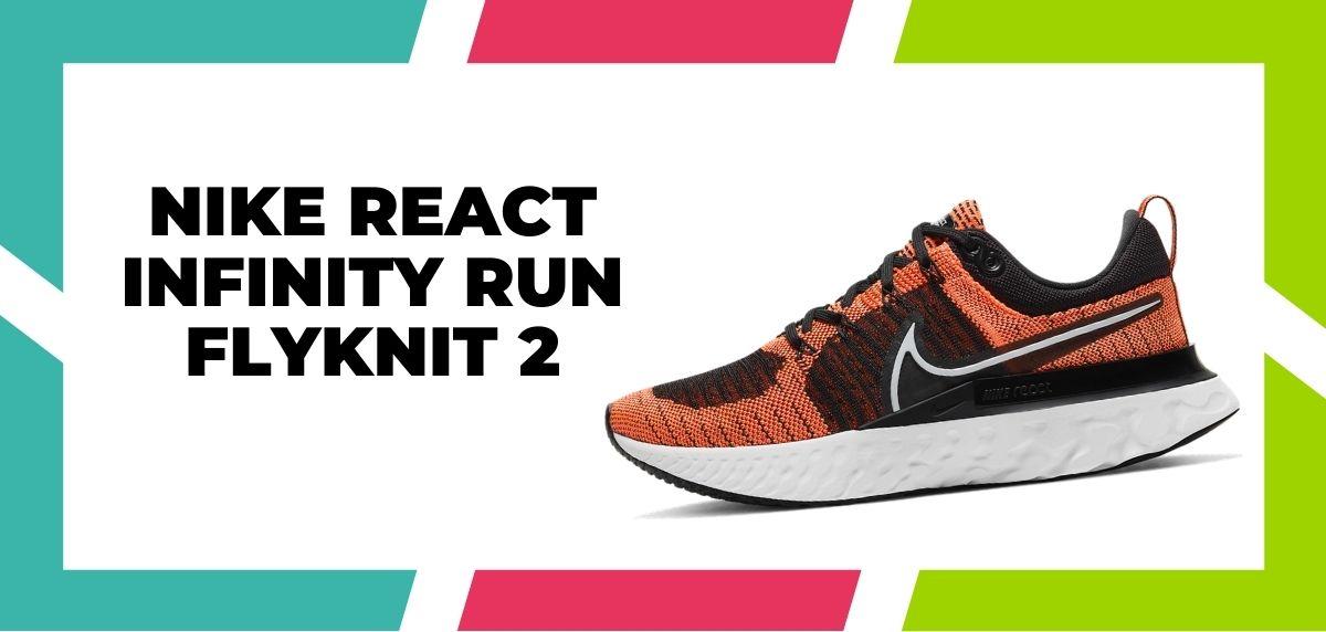 Las 9 mejores zapatillas de Nike con la tecnología React de 2021, Nike React Infinity Run Flyknit 2