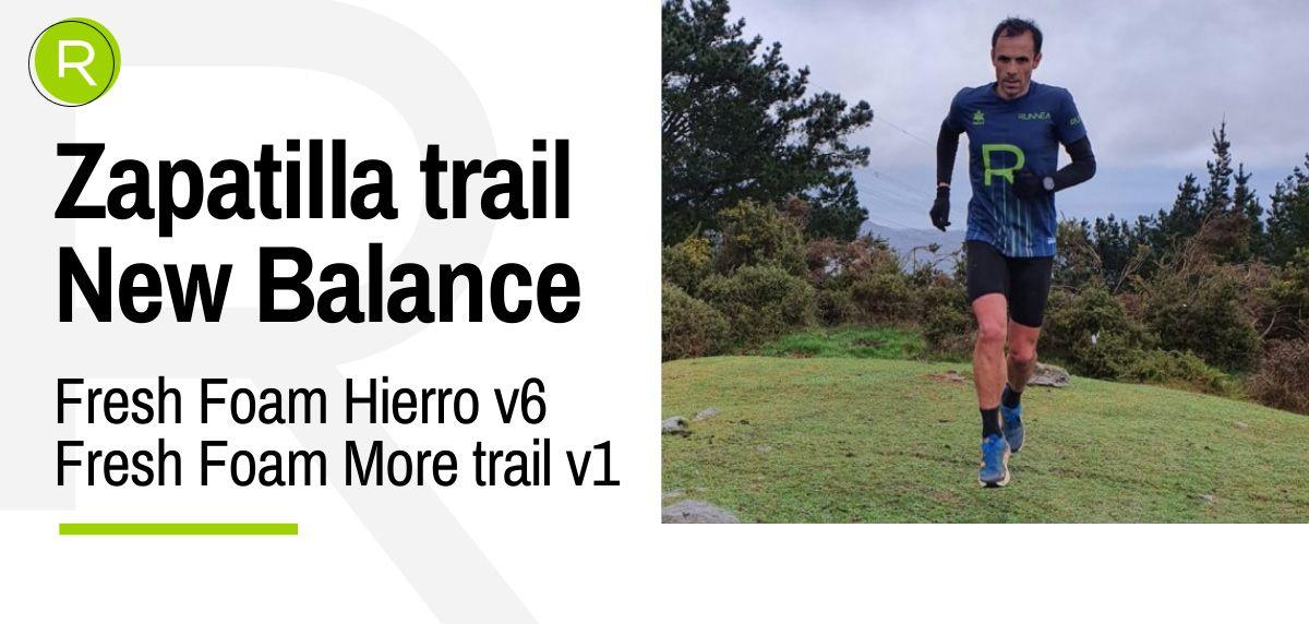 New Balance FF Hierro v6 vs New Balance FF More Trail v1: ¿Cuál es tu zapatilla ideal para trail running?