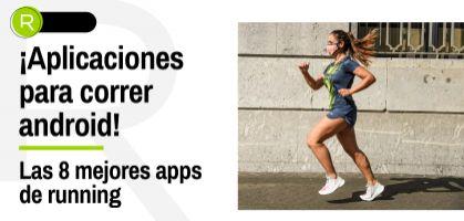 Aplicaciones para correr android: Las 8 mejores apps de running