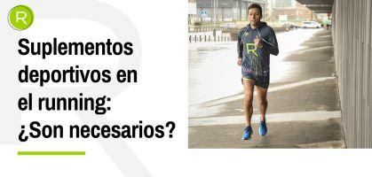 Suplementos deportivos en el running: ¿Son necesarios?