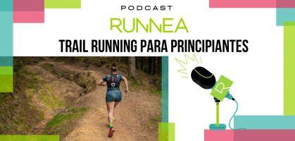 Entrenamiento y material deportivo para adentrarte en el trail running