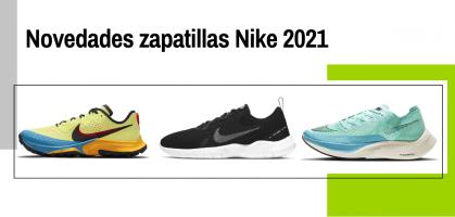Últimos lanzamientos en zapatillas running Nike 2021: 4 modelos de asfalto y 2 zapatillas trail