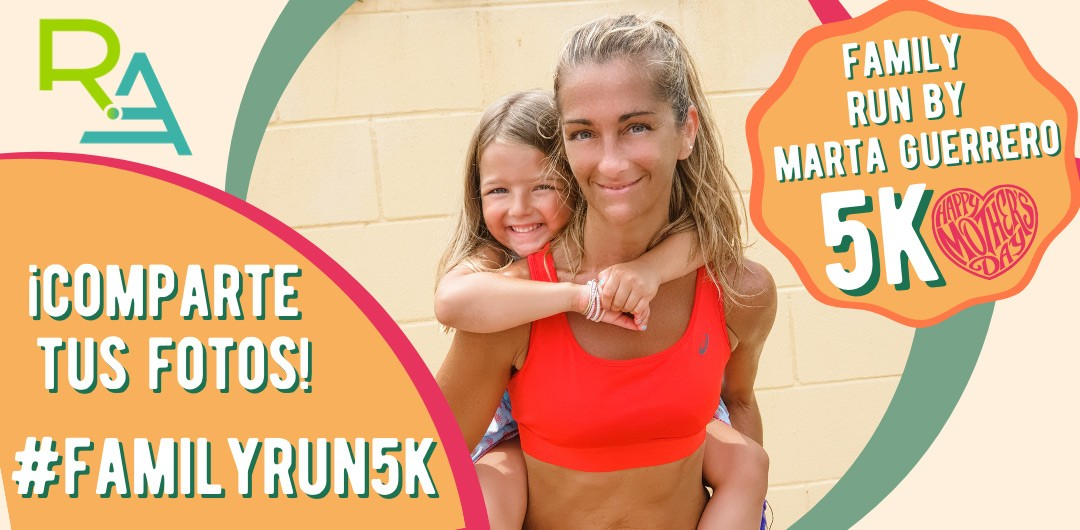 Family Run 5k by Marta Guerrero comparte tus fotos con el hashtag #familyrun5k