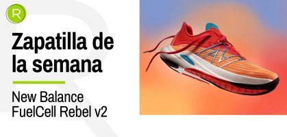 Zapatilla de la semana: New Balance Fuelcell Rebel v2