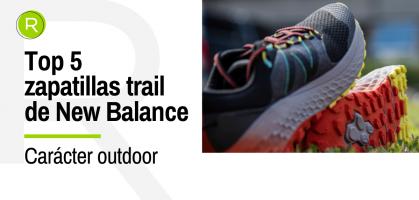 Las 5 mejores zapatillas de trail de New Balance