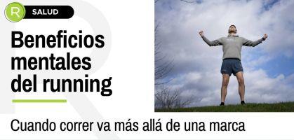Más allá de lo físico: Cuando correr también te ayuda a estar mejor mentalmente