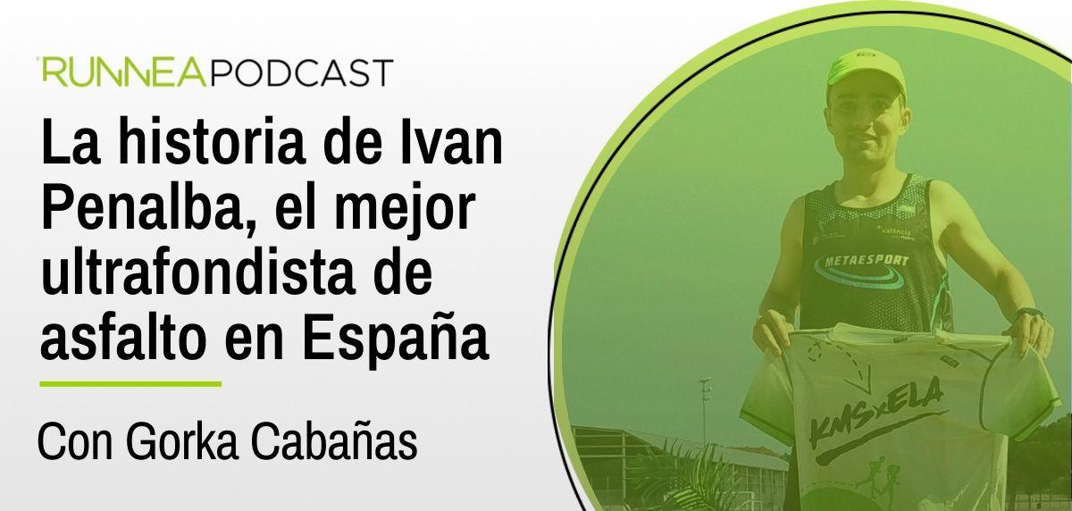 17x5 - Descubrimos la historia de Ivan Penalba, el mejor ultrafondista español del momento